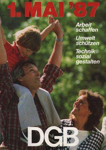 """Plakat für den 1. Mai 1987: """"Arbeit schaffen, Umwelt schützen, Technik sozial gestalten"""""""